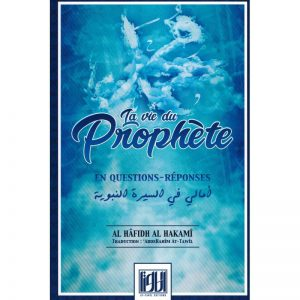 La vie du Prophète ﷺ en Question / Réponse