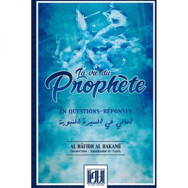 La vie du Prophète ﷺ en Question / Réponse