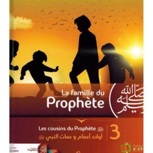 LA FAMILLE DU PROPHÈTE - TOME 3 - LES COUSINS DU PROPHÈTE - MADRASSANIMÉE