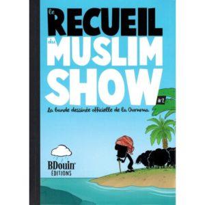 LE RECUEIL DU MUSLIM SHOW - TOME 2