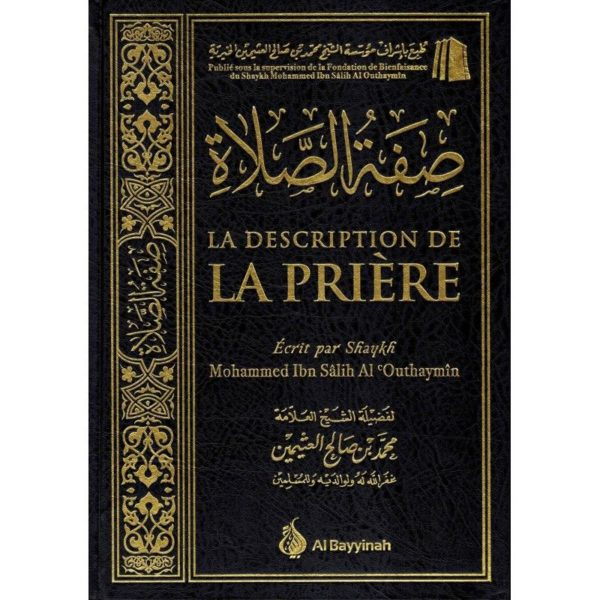 La Description de la Prière - Shaykh Mohammed Ibn Salih Al ' Outhaymin - Al Bayyinah - salsabil