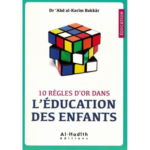 10-regles-d-or-dans-l-education-des-enfants-dr-abd-al-karim-bakkar-al-hadith