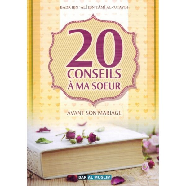 20-conseils-a-ma-soeur-avant-son-mariage-badr-al-utaybi-dar-al-muslim