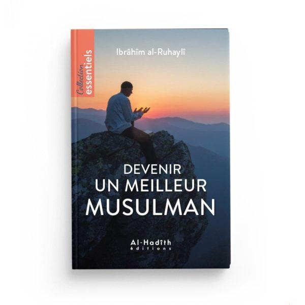 devenir-un-meilleur-musulman-ibrahim-al-ruhayli-editions-al-hadith