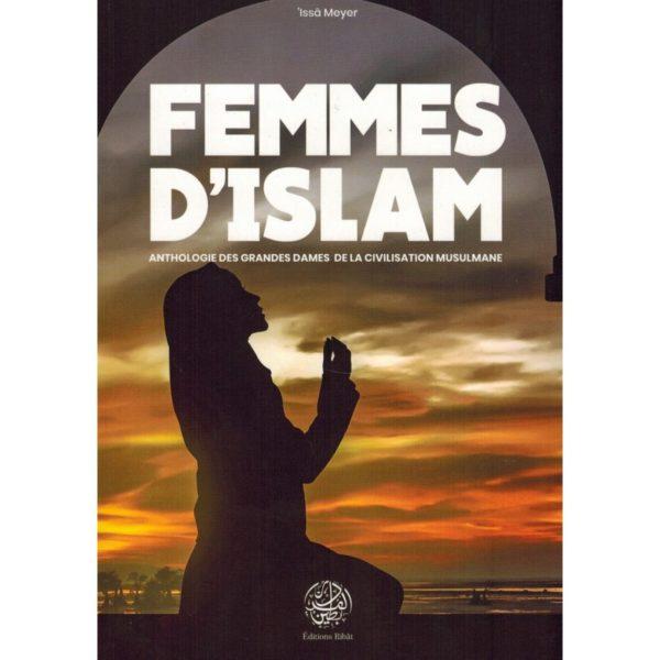 femmes-d-islam-anthologie-des-grandes-dames-de-la-civilisation-musulmane-issa-meyer-editions-ribat