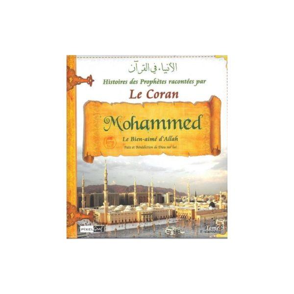 histoires-des-prophetes-racontees-par-le-coran-mohammed-le-bien-aime-d-allah