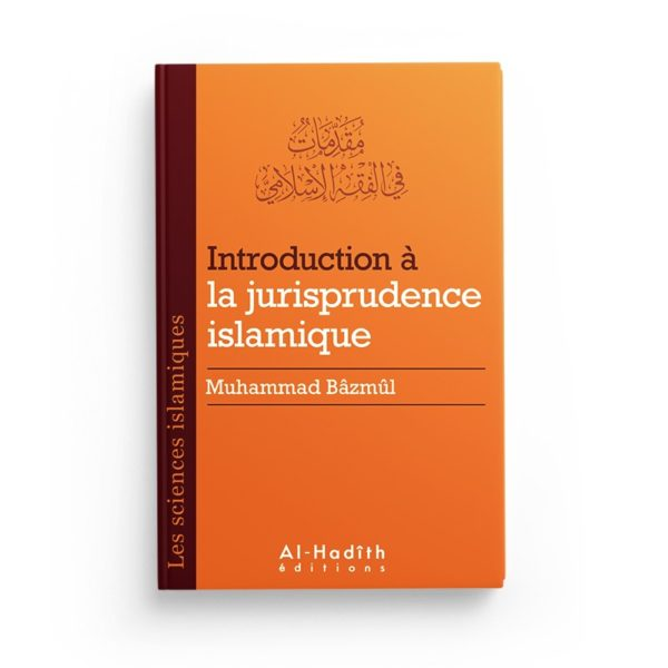 introduction-a-la-jurisprudence-islamique-muhammad-bazmul-collection-sciences-islamiques-editions-al-hadith.jpg