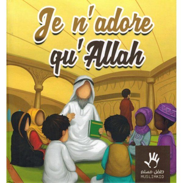 je-n-adore-qu-allah-muslimkid