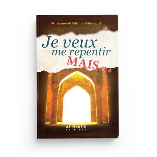 je-veux-me-repentir-mais-muhammad-salih-al-munajjid-editions-al-hadith.jpg
