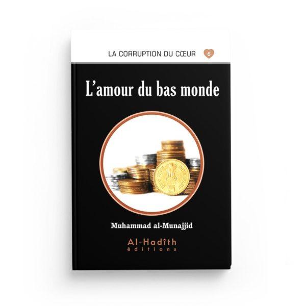 l-amour-du-bas-monde-muhammad-al-munajjid-editions-al-hadith