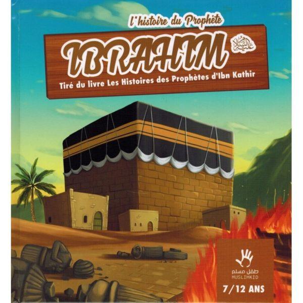 l-histoire-du-prophete-ibrahim-712-ans-muslimkid