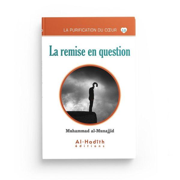 la-remise-en-question-muhammad-al-munajjid-collection-munajjid-editions-al-hadith