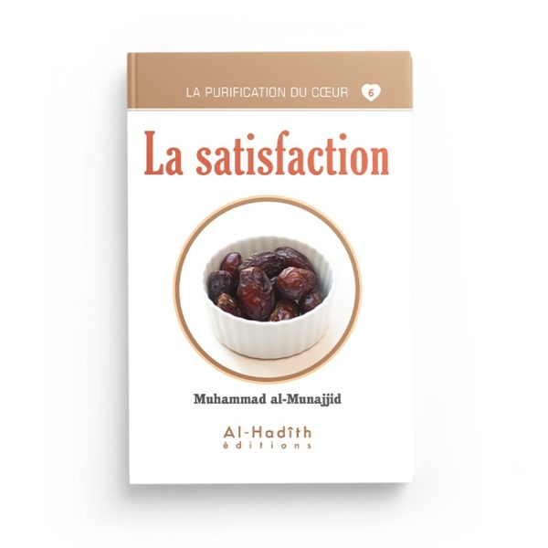 la-satisfaction-muhammad-al-munajjid-collection-munajjid-editions-al-hadith