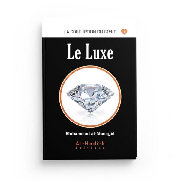 le-luxe-muhammad-al-munajjid-editions-al-hadith