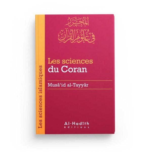 les-sciences-du-coran-musaid-al-tayyar-collection-sciences-islamiques-editions-al-hadith