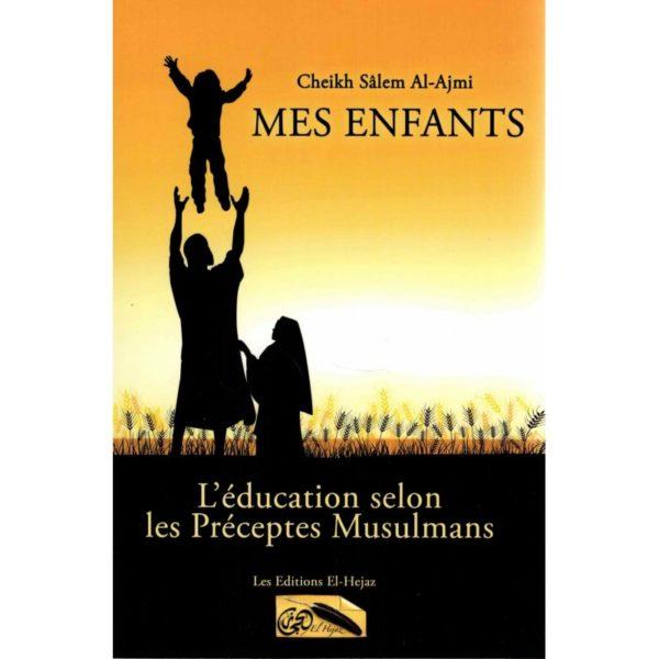 mes-enfants-l-education-selon-les-preceptes-musulmans-el-hejaz