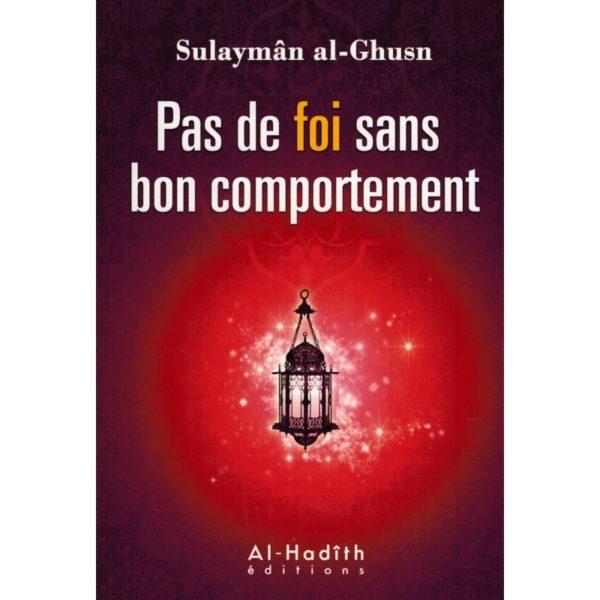 pas-de-foi-sans-bon-comportement-sulayman-al-ghusn-al-hadith.jpg