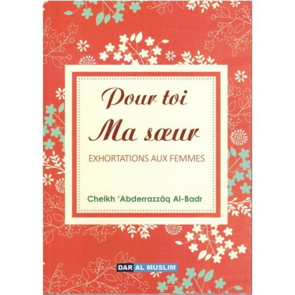 pour-toi-ma-soeur-exhortations-aux-femmes-shaykh-al-badr-dar-al-muslim