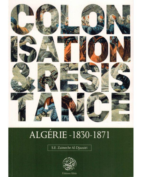 colonisation-resistance-algerie-1830-1871-se-zaimeche-al-djazairi-editions-ribat
