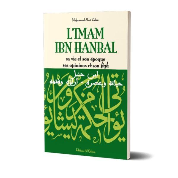 l-imam-ibn-hanbal-sa-vie-et-son-epoque-ses-opinions-et-son-fiqh-editions-al-qalam