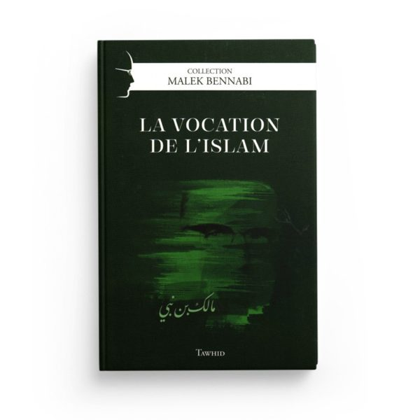 la-vocation-de-l-islam-de-malek-bennabi-collection-malek-bennabi-editions-tawhid