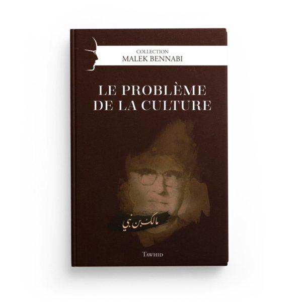 le-probleme-de-la-culture-de-malek-bennabi-collection-malek-bennabi-editions-tawhid