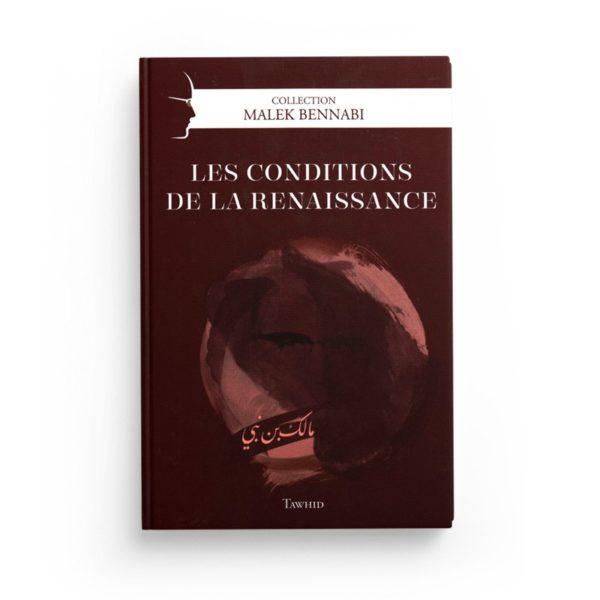 les-conditions-de-la-renaissance-de-malek-bennabi-collection-malek-bennabi-editions-tawhid