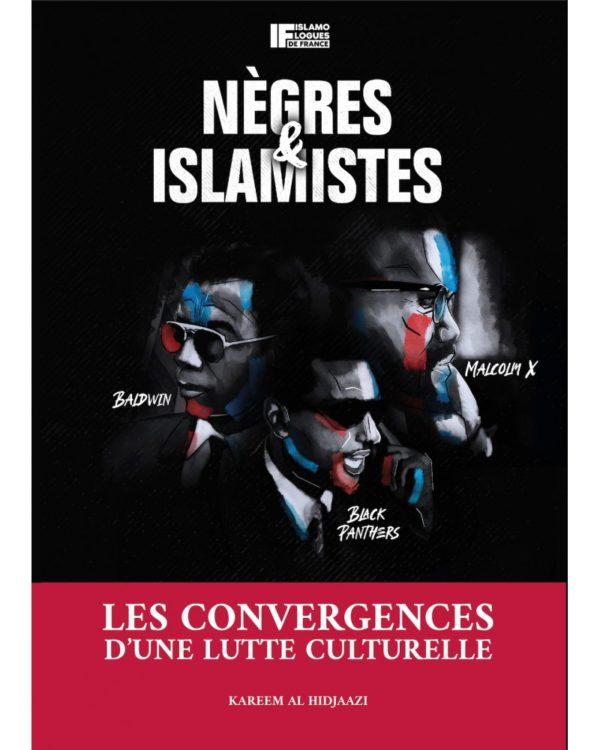 negres-et-islamistes-les-convergences-d-une-lutte-culturelle