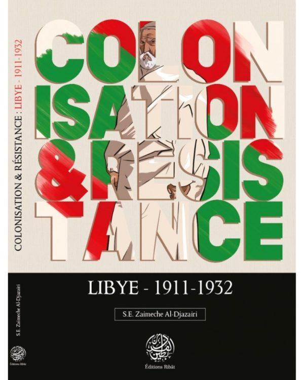 colonisation-resistance-lybie-1911-1932-se-zaimeche-al-djazairi-editions-ribat