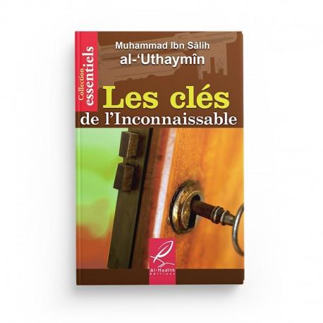 les-cles-de-l-inconnaissable-muhammad-ibn-salih-al-uthaymin-editions-al-hadith