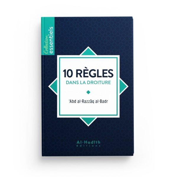 10-regles-dans-la-droiture-abd-al-razzaq-al-badr-editions-al-hadith