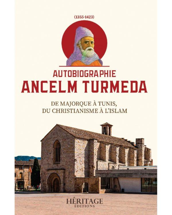 autobiographie-ancelm-turmeda-de-majorque-a-tunis-du-christianisme-a-l-islam-editions-heritage