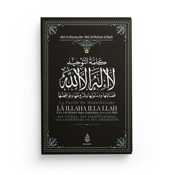 la-parole-du-monotheisme-la-illaha-illa-llah-de-shaykh-abd-ar-razzaq-ibn-abd-al-mubsin-al-badr-ibn-badis