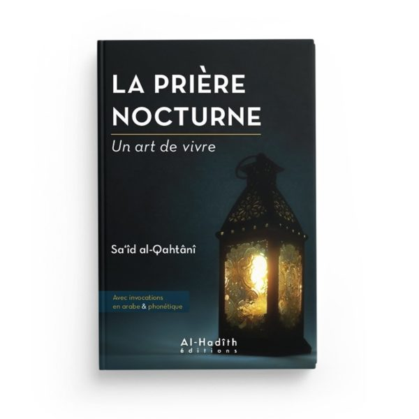 la-priere-nocture-said-al-qahtani-collection-art-de-vivre-editions-al-hadith