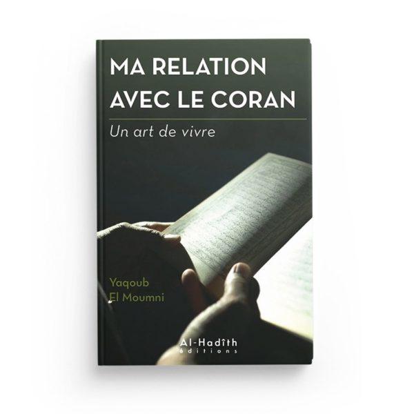 ma-relation-avec-le-coran-yaqoub-el-moumni-collection-art-de-vivre-editions-al-hadith