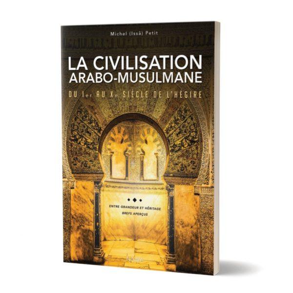 la-civilisation-arabo-musulmane-du-ier-au-xe-siecle-de-lhegire-editions-nawa