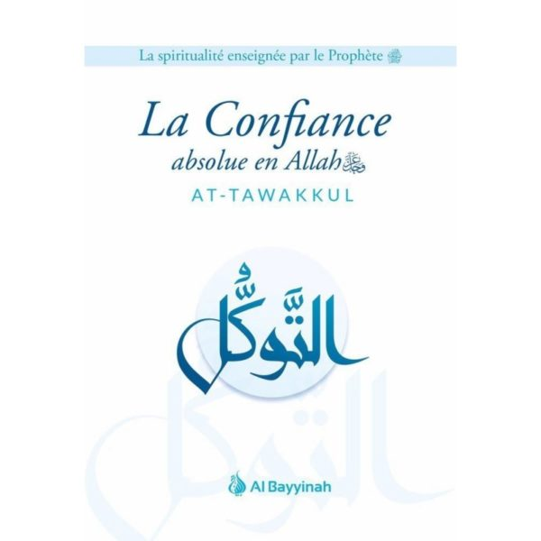 la-confiance-absolue-en-allah-at-tawakkul-al-bayyinah