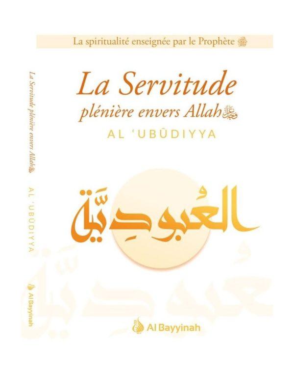 la-servitude-pleniere-envers-allah-al-ubudiyya-al-bayyinah