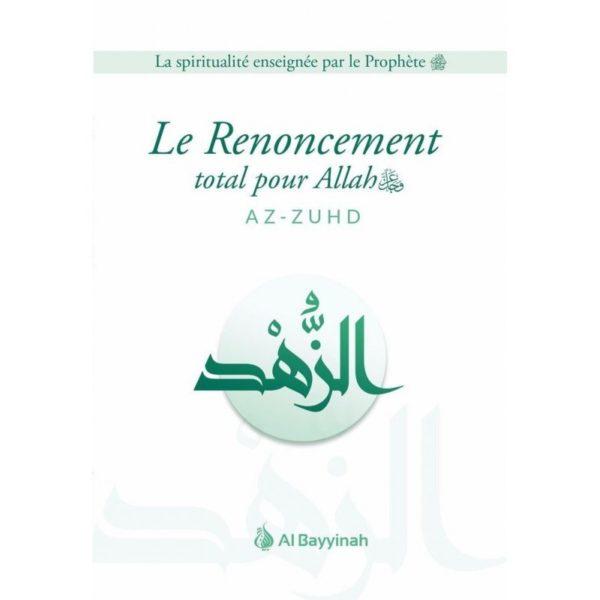 le-renoncement-total-pour-allah-az-zuhd-al-bayyinah