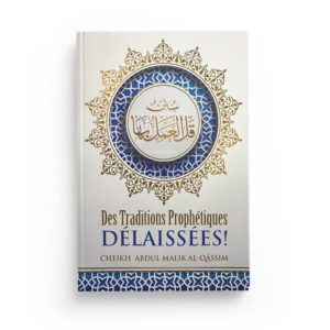 des-traditions-prophetiques-delaissees-abdul-malik-al-qassim-ibn-badis