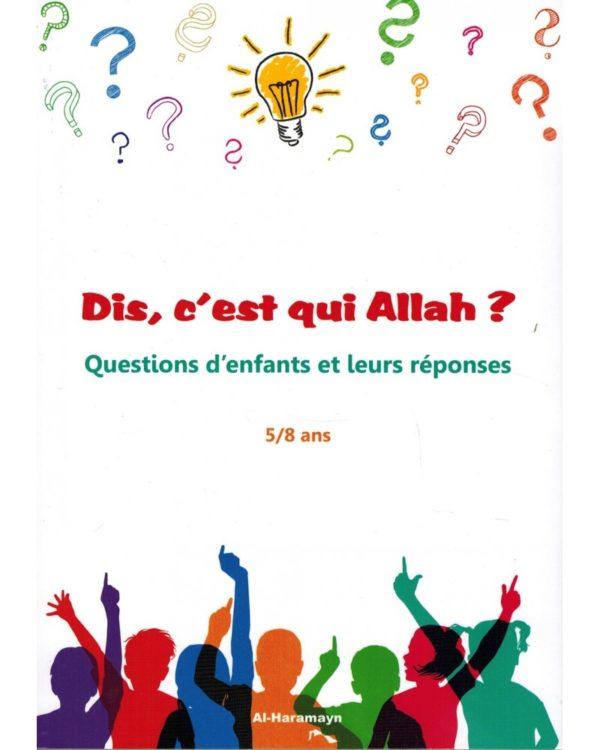 dis-c-est-qui-allah-questions-d-enfants-et-leurs-reponses-58-ans-al-haramayn