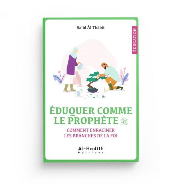 eduquer-comme-le-prophete-said-al-thabit-editions-al-hadith