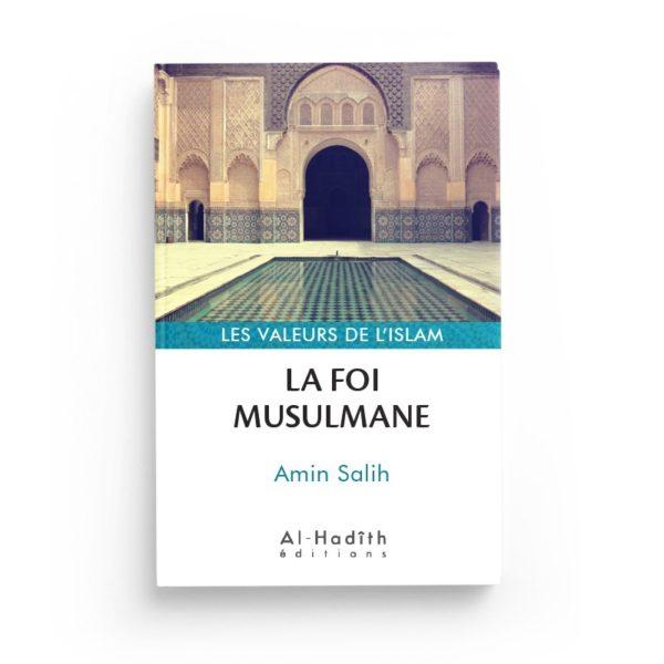 la-foi-musulmane-amin-salih-collection-les-valeurs-de-l-islam-editions-al-hadith