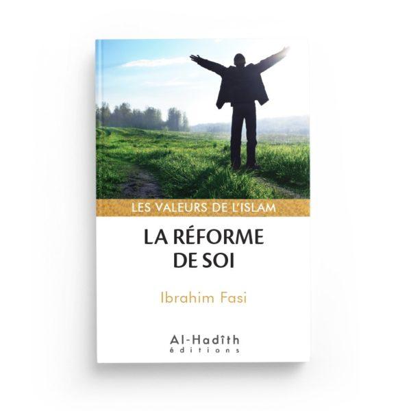 la-reforme-de-soi-ibrahim-fasi-collections-les-valeurs-de-l-islam-editions-al-hadith