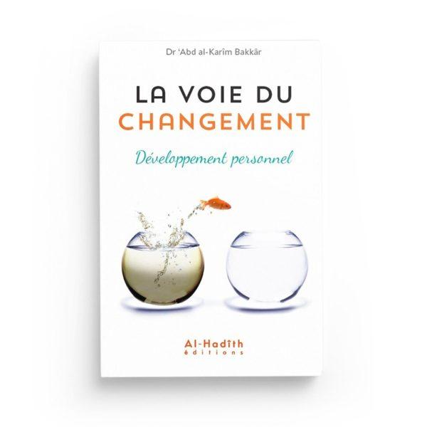 la-voie-du-changement-developpement-personnel-dr-abd-al-karim-bakkar-editions-al-hadith