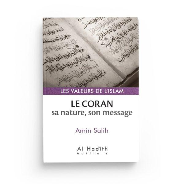 le-coran-sa-nature-son-message-amin-salih-collections-les-valeurs-de-l-islam-editions-al-hadith
