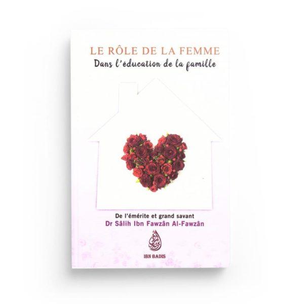 le-role-de-la-femme-dans-leducation-de-la-famille-de-dr-salih-ibn-fawzan-al-fawzan-edition-ibn-badis