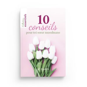 10-conseils-pour-toi-soeur-musulmane-editions-al-hadith