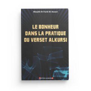 le-bonheur-dans-la-pratique-du-verset-al-kursi-de-farid-al-ansari-editions-almadina