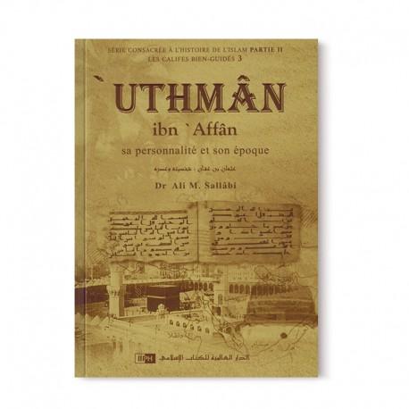 -uthman-ibn-affan-sa-personnalite-et-son-epoque-les-califes-bien-guides-dr-ali-m-sallabi-iiph